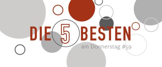 Die 5 BESTEN am DONNERSTAG #59