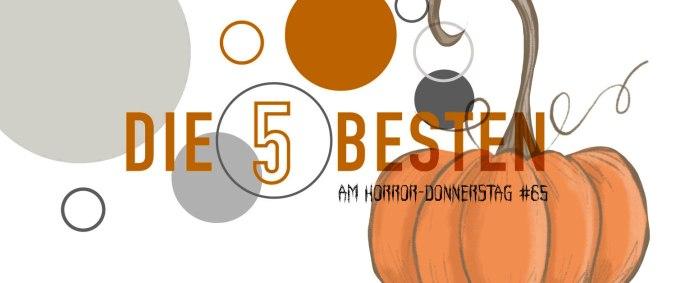 Die5 BESTEN am HORROR-DONNERSTAG #65