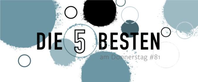Die 5 BESTEN am DONNERSTAG #81