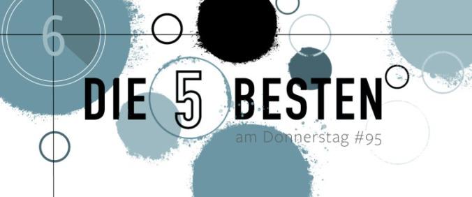 Die 5 BESTEN am DONNERSTAG #95