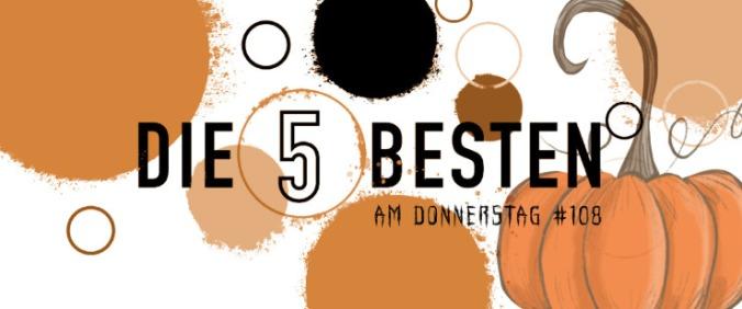 Die5 BESTEN am DONNERSTAG #108