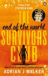 The End of the World Survivors Club (Adrian J Walker)